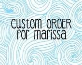 Custom order for Marissa