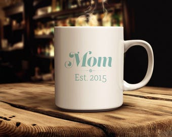 Mom Mug | Quick Ship! | Choose between 2 Colors | Available in 11 oz. , 15 oz. sizes | Gift Idea for Mother's Day