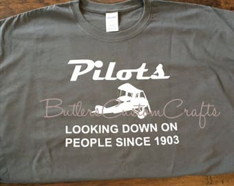 Pilots Looking Down on People since 1903. Humor Tee for Pilots. Pilot Tshirt.