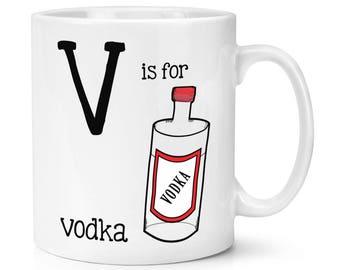 V Is For Vodka 10oz Mug Cup