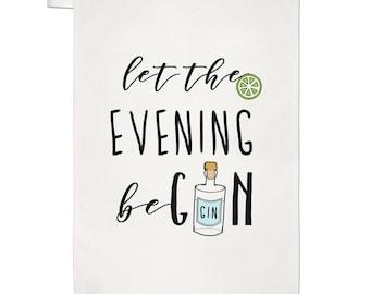 Let The Evening BeGIN Tea Towel Dish Cloth
