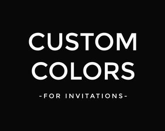 Custom Colors for invitation ONLY