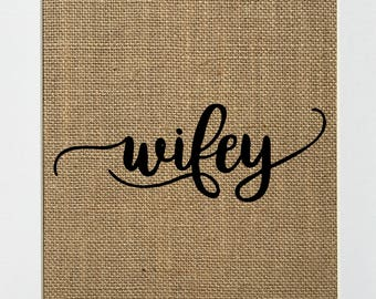UNFRAMED Wifey / Burlap Print Sign 5x7 8x10 / Rustic Vintage Home Decor Wedding Decor Love House Sign Gift For Her Anniversary Birthday Gift
