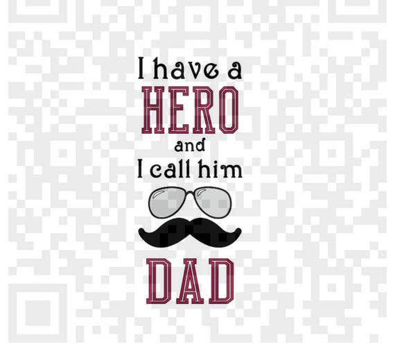 Mustache Sublimation template, I have a Hero and I call him Dad PNG, Mustache png, Sublimation, Digital Download, Instant Download,