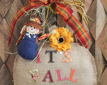Its Fall Yall Burlap Pumpkin, Burlap Pumpkin Door Hanger, Fall Burlap Door Hanger, Scarecrow Door Hanger, Fall Sign, Wreath Accent