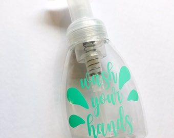 Wash Your Hands -  Foaming Hand Soap Dispenser - DECAL ONLY **