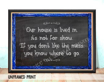 Our House is Lived In Art Print - Christmas in July - Messy House Art Print - Mom Gift - Wall Hanging - Rustic Decor - Chalkboard Art - CIJ