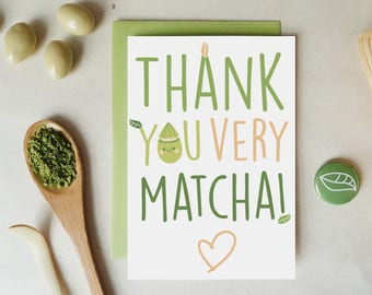 Matcha Thank You Card | Funny Thank You Card | Thank You Very Matcha Card | Matcha Thanks Card | Matcha Card | Funny Matcha Card | Pun Card