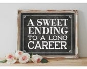 INSTANT 'A Sweet Ending to a Long Career' Printable Retirement Party Chalkboard Party Sign Dessert Table Retirement Celebration Decor