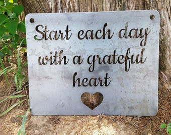Start each day with a grateful heart Rustic Raw Steel Sign Metal Home Decor Wall Art By BE Creations