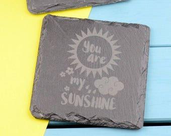 You Are My Sunshine Engraved Slate Coaster