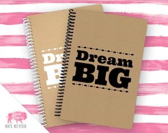 Dream Big Spiral Journal | Spiral Notebook | Writing Gift | BB028