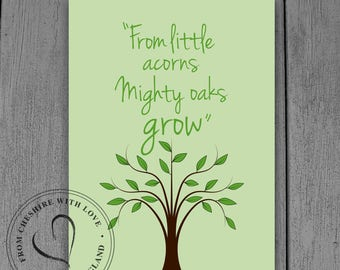 From Little Acorns Mighty Oaks Grow - Illustrative Quote PRINT. Available in 3 Sizes.  Beautiful For The Nursery!