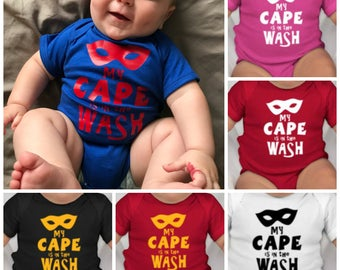 My Cape is in the Wash Superhero Onesie, Toddler, or Youth T-shirts.  Color options available