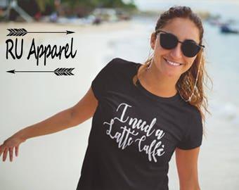 I need a Latte Caffè Boyfriend Style Unisex shirt Cute Bruch Tee . Coffee Lover Gift Latte Lover Graphic Tee