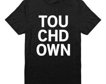 TOUCHDOWN Shirt Football Tees Graphic Design Women Shirt Funny Teen Gifts Tumblr Shirt Trendy Tees Unisex Tshirt Men Tshirt Women Tee Shirt