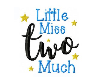 Little Miss Two Much Machine Embroidery Digital Download