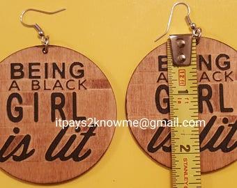 Being A Black Girl is lit wooden earrings