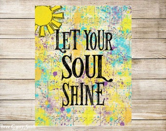 PRINTABLE ART Inspirational Quote Let Your Soul Shine