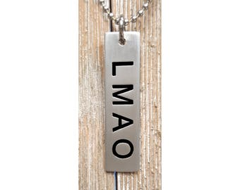 LMAO Pendent w/ 24 inch 2.7mm ball chain  :  Engraved & Polished Pendent (not hand stamped)