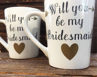 Will You Be My Bridesmaid - Coffee Mug - Bridesmaid Gifts and Coffee Mugs for Bridal Party - Personalized in any way.