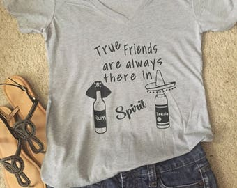 Funny tshirt, true friends there in spirit, adult tshirts, alcohol, best friends shirt,