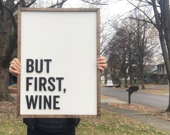 But First Wine - Wood Sign - Kitchen Decor - Wall Decor - Modern - Wine Gift - Gift for Her