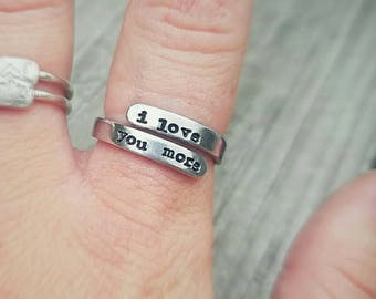 I love you more wrap ring - Hypoallergenic - Custom Hand stamped ring - Mother's Ring - Engagement gift - Wife Birthday - Best friend ring