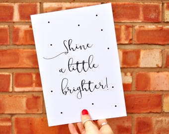 Positive Polka Dot Quote Print A6 A5 A4 - Shine Brighter - Inspirational Typography Print - Wall Print - Encouragement Print - Quote Card