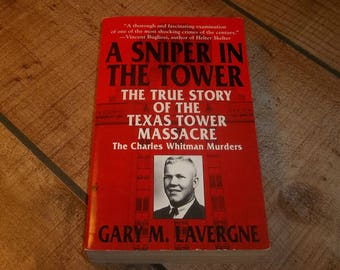 A Sniper In The Tower - Charles Whitman Murder Spree, Paperback Book, True Crime Book, 1997, Texas Tower Massacre,