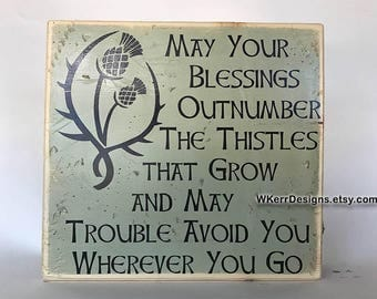 Made to Order: May Your Blessing Outnumber the Thistles That Grow, Scottish Wood Sign, Celtic Blessing, Irish Blessing Sign, Celtic Decor