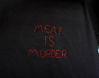 Meat Is Murder T shirt, vegan t shirt, vegetarian t shirt, pet lovers, hand embroidered, The Smiths, Morrissey, Johnny Marr, Mike Joyce