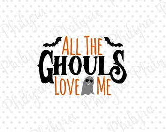 All The Ghouls Love Me,Halloween, Digital Cutting File, SVG,DXF