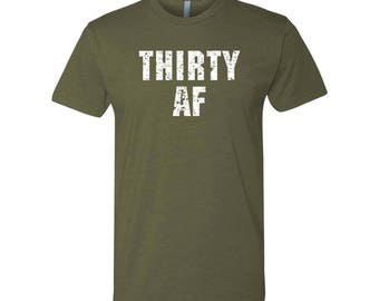 30th Birthday Gift - 30th Birthday Shirt - Thirty AF - Thirty AF Shirt Mens - Dirty Thirty Shirt - Thirty AF TShirt - 30 Birthday Shirt