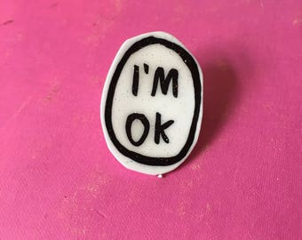 i'm ok pin // lapel pin, pinback, brooch, handmade pin, illustration, drawing