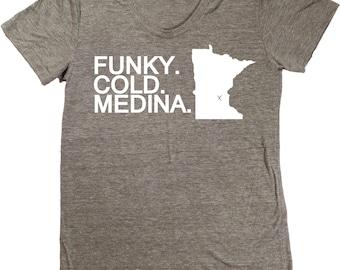 Funky. Cold. Medina. Minnesota T-Shirt - Women's Fitted