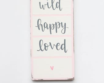 """Hand Lettered """"Wild Happy Loved"""" Wood Sign"""