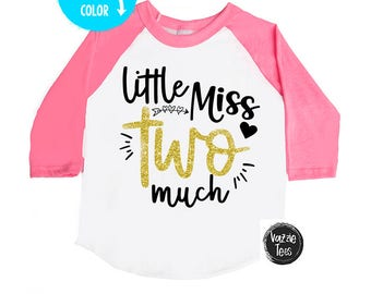 Little Miss Two Much - Two Much - Two Year Old - TWO - Toddler Girl - 2nd birthday - birthday outfit - birthday girl - girls' birthday shirt