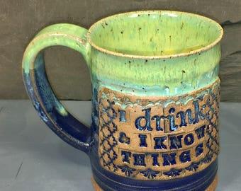 I Drink & I Know Things Mug