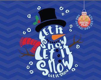 Snowman Svg - Let it snow Svg - Christmas SVG - Snow SVG - Xmas svg - Cut svg File  - Christmas decor - Svg - Dxf- Eps - Png -Jpg - Pdf