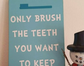 Only Brush the Teeth You Want to Keep, Seuss quote, bathroom sign, kids bathroom, teeth brushing sign, handmade wood sign, Dr. Seuss