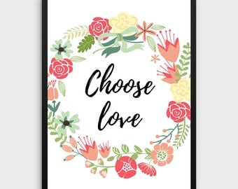 Choose Love Wall Art | Choose Love Printable, Choose Love Print, Choose Love Artwork, Flower Wall Art, Flower Printable, Flower Wall Decor
