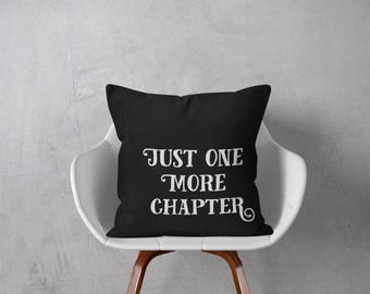Just One More Chapter Pillow, Reading Pillow Quotes, Read Pillow, Bookworm pillow, Book Nerd Pillow, Book Pillow Case