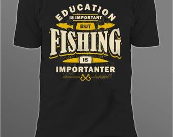 Education Is Important, But Fishing Is Importanter.