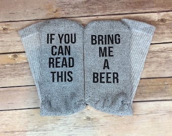 If You Can Read This Bring Me A Beer Socks, Beer Socks, Novelty Socks, Gift for Beer Lover, Gift for Dad