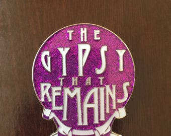 The Gypsy that Remains Enamel Pin