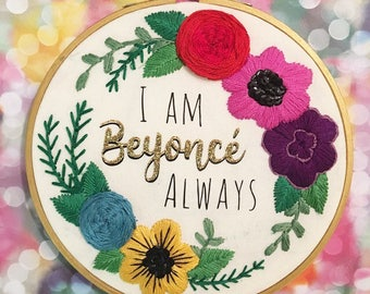 I Am Beyonce Always -  Hand Embroidered Glitter Hoop Art