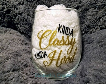Kinda Classy Kinda Hood Stemless Wine Glass, Gift Ideas For Girlfriends, Gift Ideas For Moms, Gifts For Wine Lovers, Kinda Classy Wine Glass