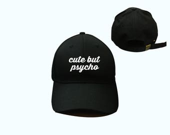 Cute but psycho hat - Baseball Cap, Tumblr hat , Tumblr saying, Dad Hat Dad Cap Baseball Hat, Low-Profile Baseball Cap Hat