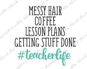 Teacher Life svg, teacher svg, teacher gift svg, svg cut file, svg file, #teacherlife svg, cricut cut file, teacher appreciation svg, png